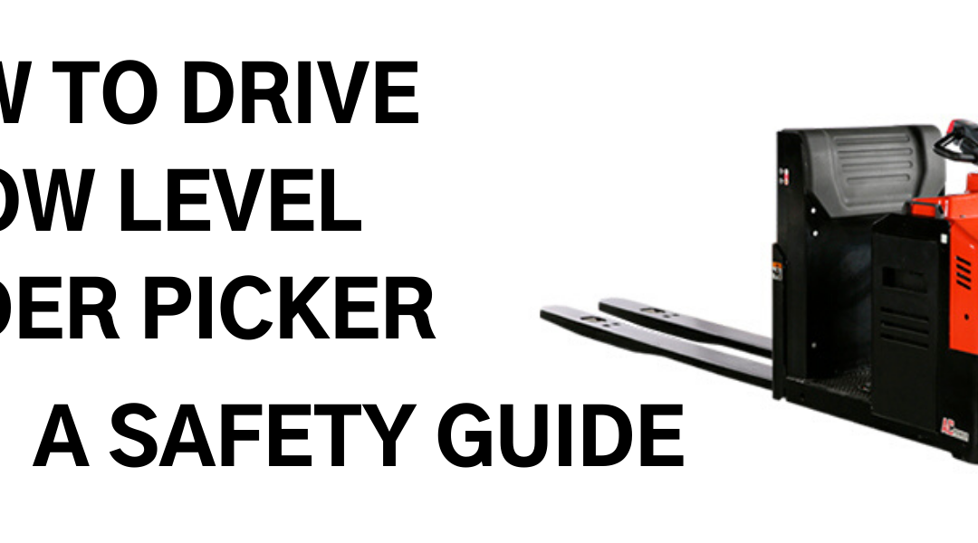 How to drive a low level order picker - a safety guide - EP