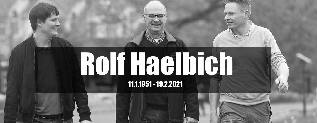 A Tribute to Rolf Haelbich – Rest in peace